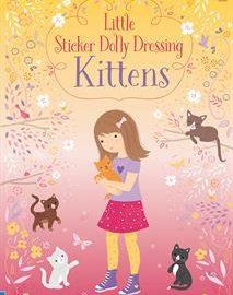 Usborne Little Sticker Dolly Dressing Kittens - Usborne Books