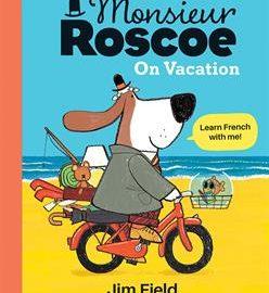 Monsieur Roscoe on Vacation
