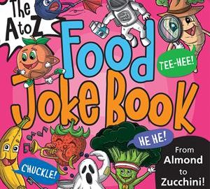 The A to Z Food Joke Book